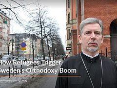 How Refugees Trigger Sweden's Orthodoxy Boom