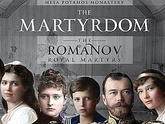 Eternal Present Continuous—The Martyrdom of the Romanov Royal Martyrs